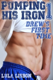Pumping His Iron, 1: Drew's First Time